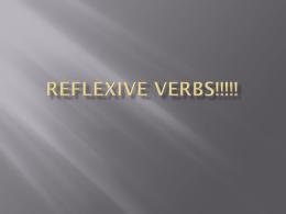 Reflexive Verbs!!!!! - mrszavadilsclassroom