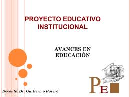 QUÉ ES EL PROYECTO EDUCATIVO INSTITUCIONAL?
