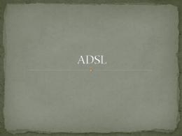 ADSL - Informatica en soporte