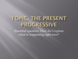 Topic: The present progressive