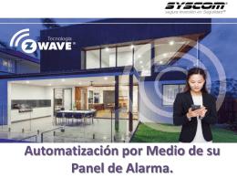 Automatización por Medio de su Panel de Alarma.
