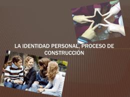 La identidad personal, proceso de construcción