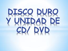 DISCO DURO Y UNIDAD DE CD/ DVD