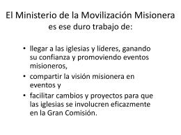 El Ministerio de la Movilización Misionera es ese duro trabajo de: