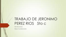 TRABAJO DE JERONIMO PEREZ RIOS 5to c