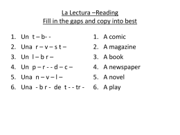 La Lectura *Reading Fill in the gaps and copy into