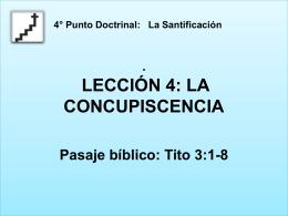 28-Abr-2013 LA CONCUPISCENCIA