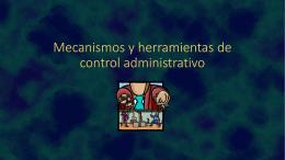 Mecanismos y herramientas de control administrativo