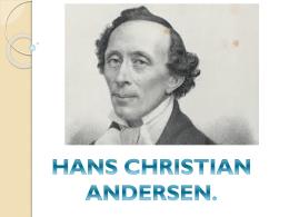 HANS CHRISITIAN ANDERSEN.