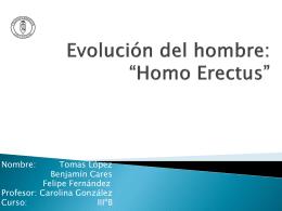 Evolución del hombre: *Homo Erectus*