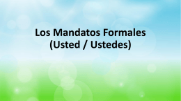 Los mandatos Formales (Usted / Ustedes)