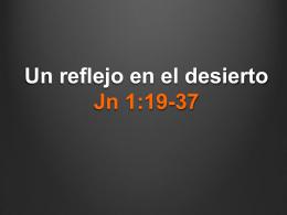 Un reflejó en el desierto Jn 1:19-37