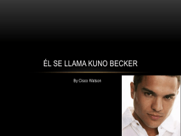El se llamo Kuno Becker