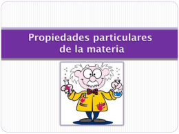 Propiedades particulares de la materia