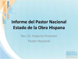 Informe del Pastor Nacional Estado de la Obra Hispana