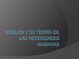 Maslow y su teoría de las necesidades humanas - ITNL