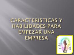 CARACTERÍSTICAS Y HABILIDADES PARA EMPEZAR UNA
