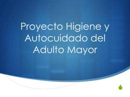 Proyecto Higiene y Autocuidado del Adulto Mayor