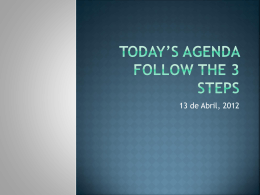 Today`s agenda Follow the 3 steps