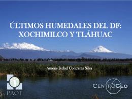 Contreras, A., Últimos Humedales del DF: Xochimilco y Tláhuac