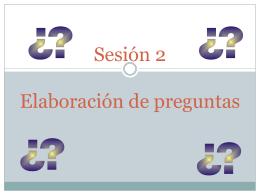 Sesión 2 Elaboración de preguntas