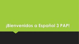 ¡Bienvenidos a Español 3 PAP! ¿Qué hiciste durante el verano?