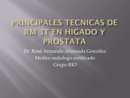 principales tecnicas de rm 3t en higado y prostata