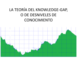 LA TEORÍA DEL KNOWLEDGE-GAP, O DE