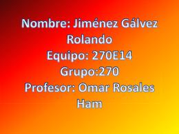 rupo:270 Profesor: Omar Rosales Ham