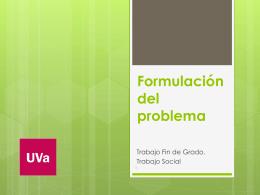 Formulación del problema - Grado en Trabajo Social