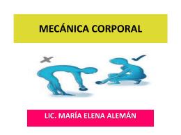 mecánica corporal – clase - Licenciada María Elena Alemán B.