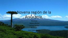 Octava región de la Araucanía.