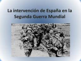 La intervencion de España en la Segunda Guerra