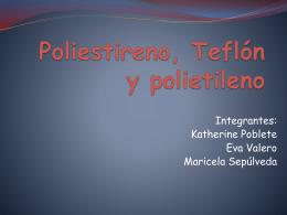 Poliestireno, Teflón y polietileno
