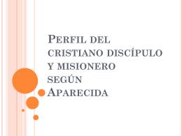 06 Perfil del cristiano disc  pulo y mision