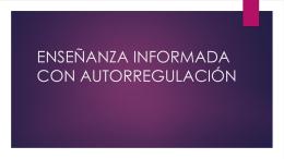 ENSEÑANZA INFORMADA CON AUTORREGULACIÓN