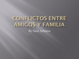 Conflictos entre amigos y familia