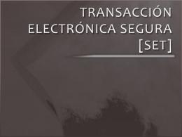 TRANSACCIÓN ELECTRÓNICA SEGURA [SET]
