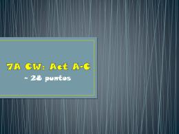 7A CW: Act A-C