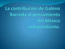 La contribucion de Gabino Barreda, power point