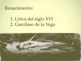La lírica en la 1ª mitad del siglo XVI. Garcilaso de