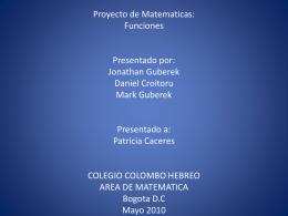 Proyecto de Matematicas: Funciones Presentado por: Jonathan