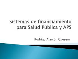 Sistemas de financiamiento para salud publica y APS