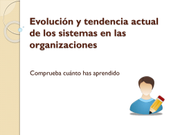Evolución y tendencia actual de los sistemas en las organizaciones