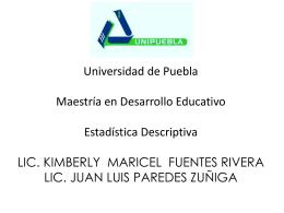 Universidad de Puebla Maestría en Desarrollo Educativo Estadística