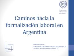 Caminos hacia la formalizacion laboral en Argentina