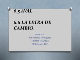 6.5 AVAL 6.6 LA LETRA DE CAMBIO.