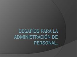Desafíos para la Administración de Personal.