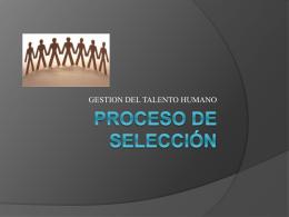 Proceso de selección - GESTIONDELTALENTOHUMANO1