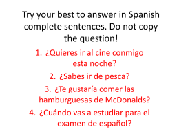 Try your best to answer in Spanish complete sentences